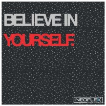 Neoflex™ Premium Gym Tiles (Believe In Yourself)